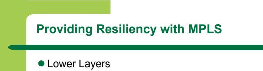 Providing Resiliency with MPLS   Lower Layers