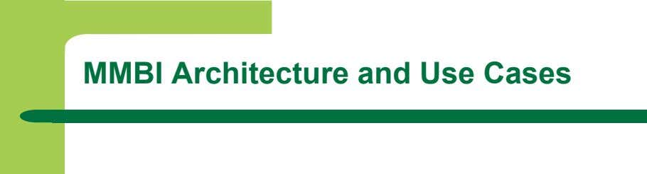 MMBI Architecture and Use Cases