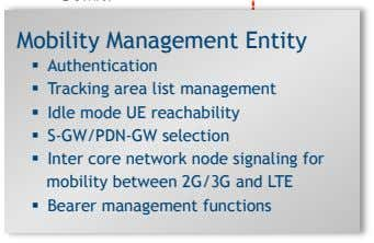 Mobility Management Entity   Authentication   Tracking area list management   Idle mode UE reachability