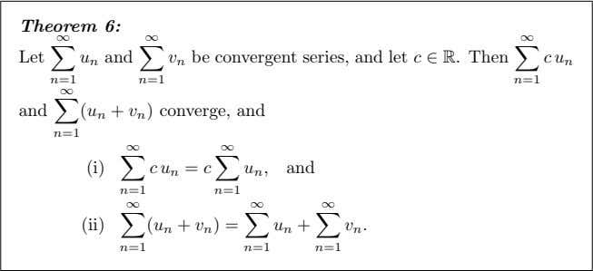 Theorem 6: ∞ ∞ ∞ Let u n and v n be convergent series, and