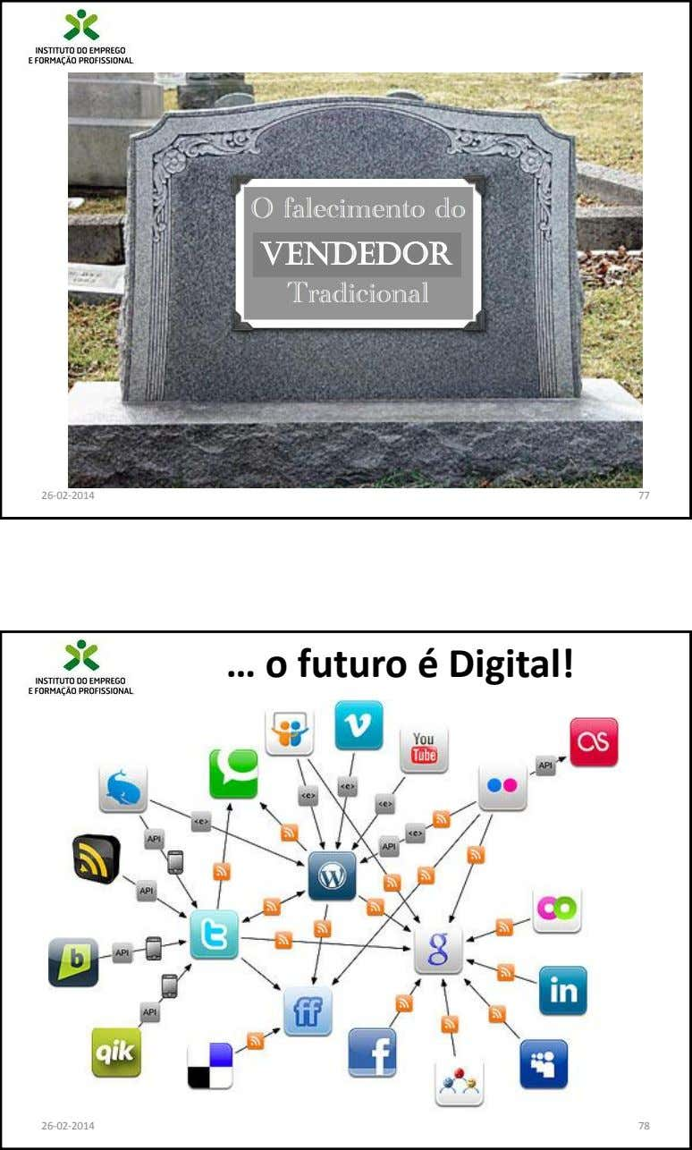 vendedor 26-02-2014 77 … o futuro é Digital! 26-02-2014 78