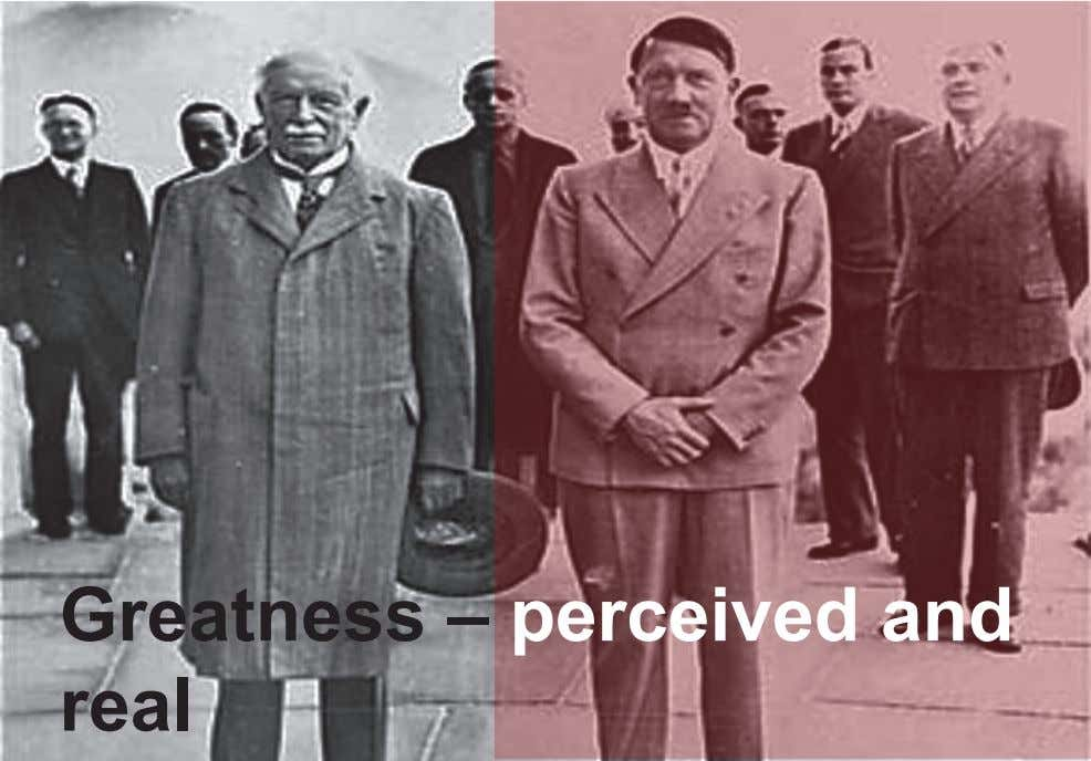Greatness – real perceived and