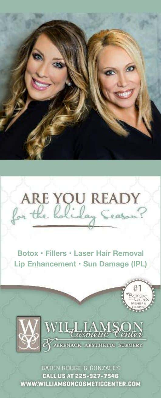 Botox • Fillers • Laser Hair Removal Lip Enhancement • Sun Damage (IPL)