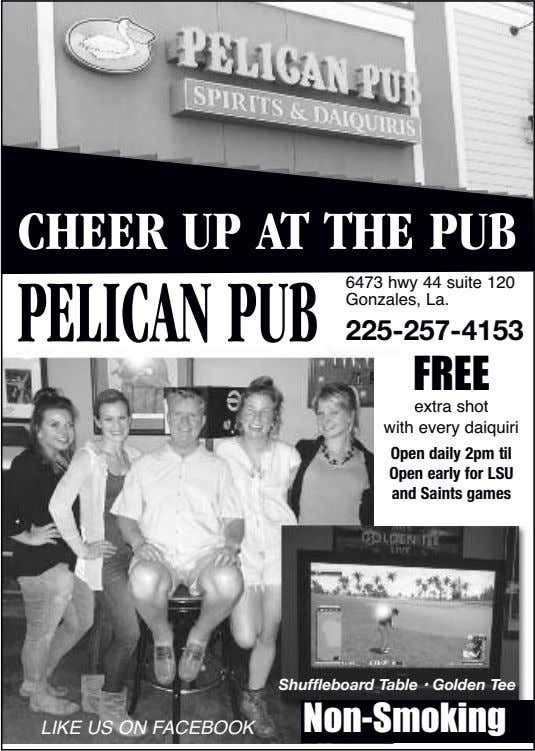 CHEER UP AT THE PUB PELICANPUB 6473 hwy 44 suite 120 Gonzales, La. 225-257-4153 FREE