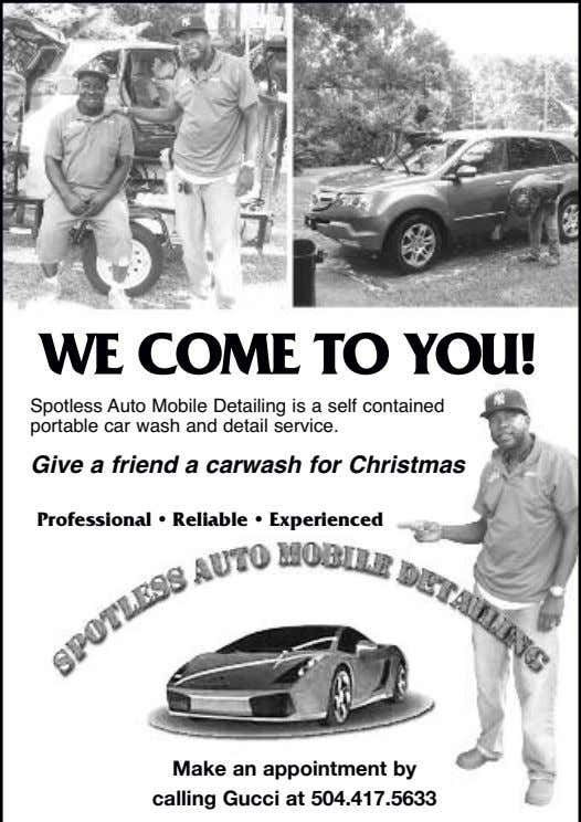 WE COME TO YOU! Spotless Auto Mobile Detailing is a self contained portable car wash