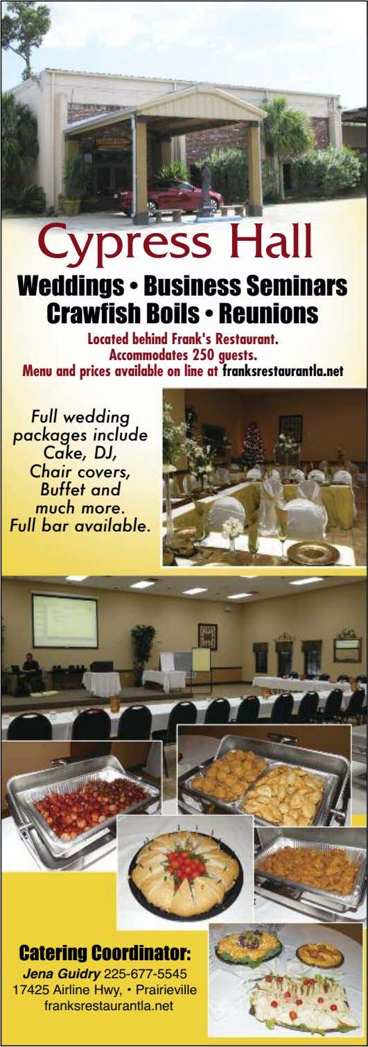 Cypress Hall Weddings • Business Seminars Crawfish Boils • Reunions Located behind Frank's Restaurant.