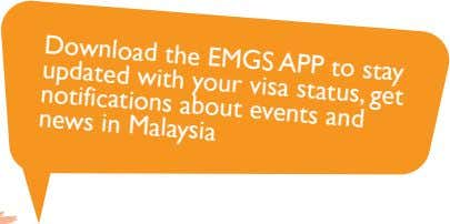 Download the EMGS APP to stay updated with your visa status, get notifications and about