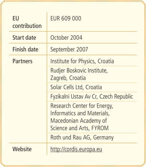 EU EUR 609 000 contribution Start date October 2004 Finish date September 2007 Partners Institute