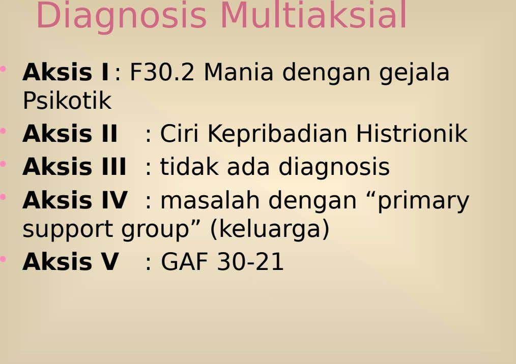 """primary • • • • • Diagnosis Multiaksial : GAF 30-21 V Aksis group"" (keluarga) support"