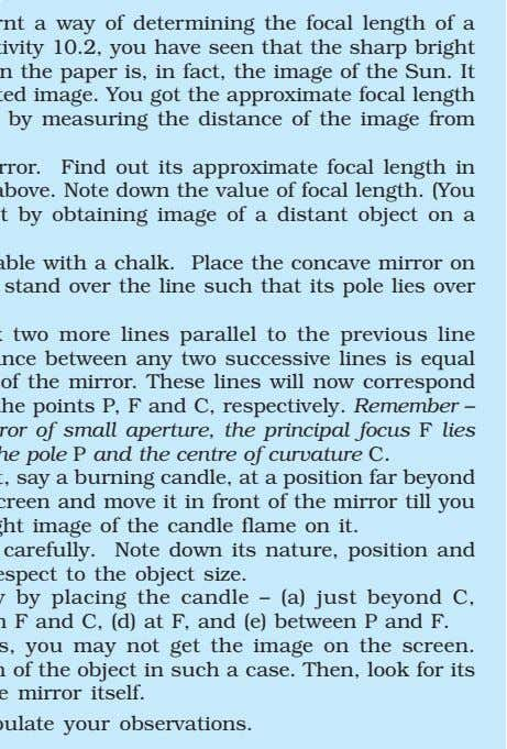 You have already learnt a way of determining the focal length of a concave mirror.