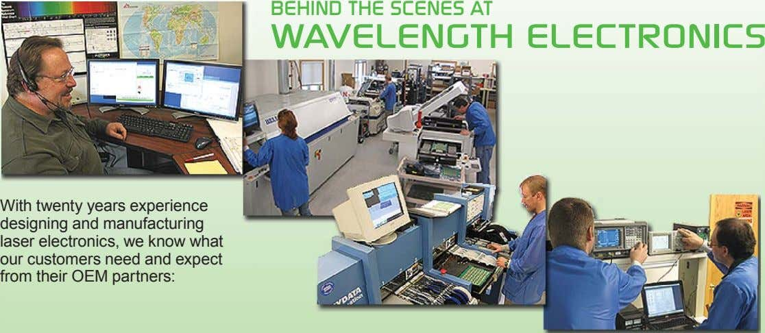 BEHIND THE SCENES AT WAVELENGTH ELECTRONICS With twenty years experience designing and manufacturing laser