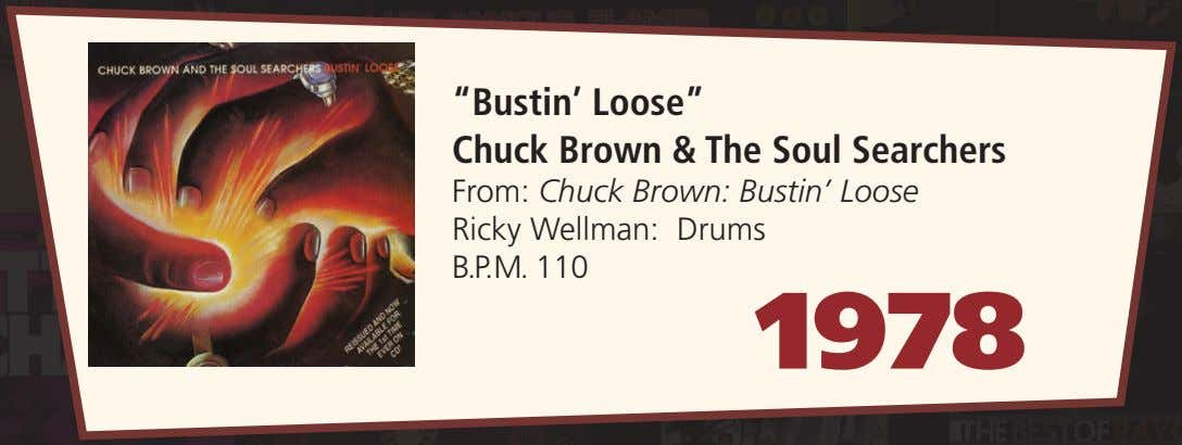"""Bustin' Loose"" Chuck Brown & The Soul Searchers From: Chuck Brown: Bustin' Loose Ricky Wellman:"