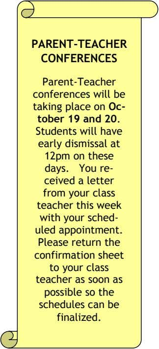 PARENT-TEACHER CONFERENCES Parent-Teacher conferences will be taking place on Oc- tober 19 and 20. Students