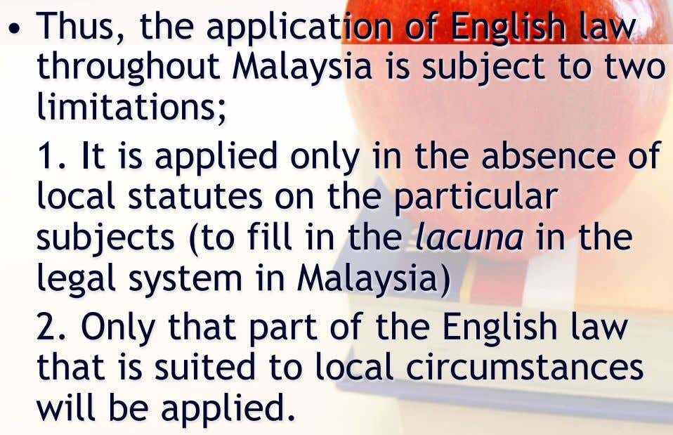 •   Thus, the application of English law throughout Malaysia is subject to two limitations;
