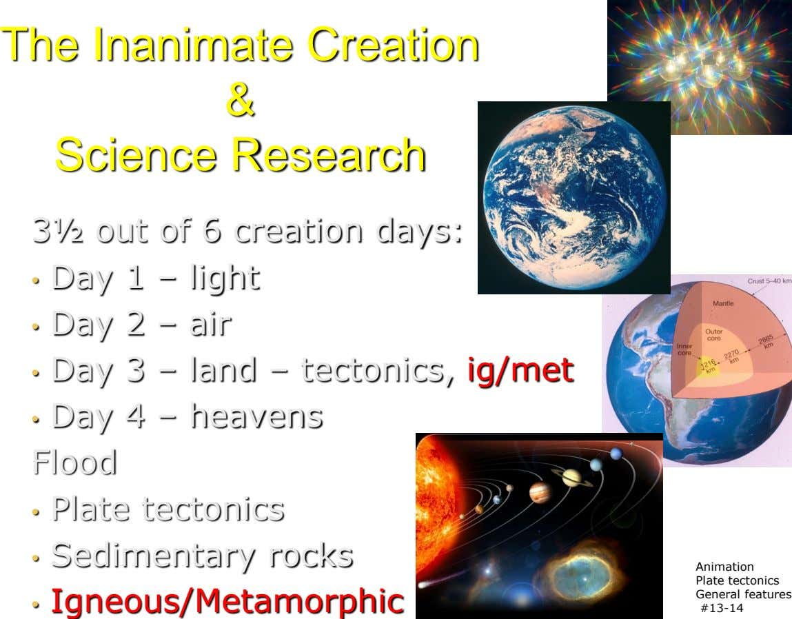The Inanimate Creation & Science Research 3½ out of 6 creation days: • Day 1 –