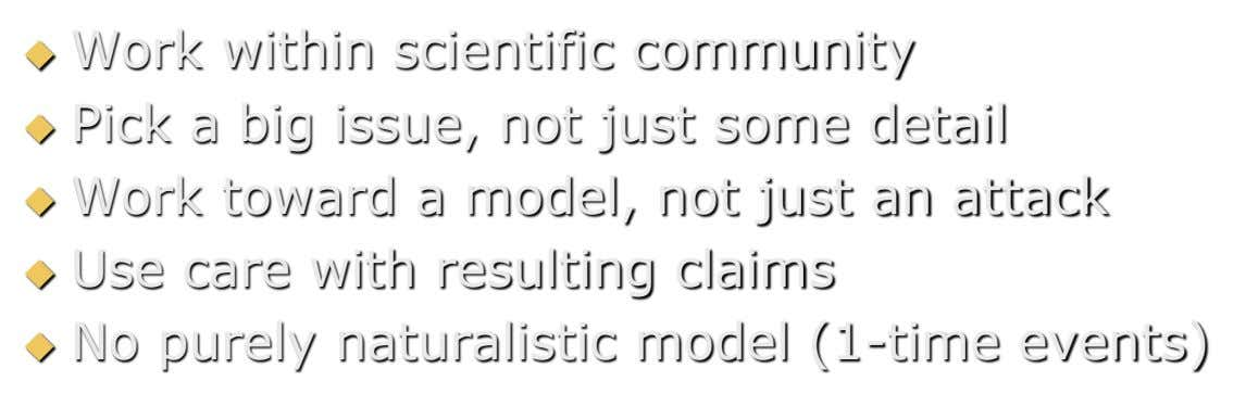  Work within scientific community  Pick a big issue, not just some detail  Work