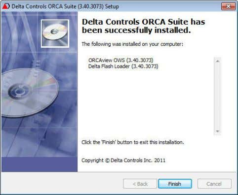 as Windows configures the ORCA Suite. 10. Setup Complete a. Click Finish to complete setup. ORCAview