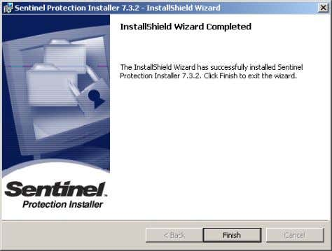 9 Sentinel System Driver – InstallShield Wizard • Click Finish to complete the installation of the
