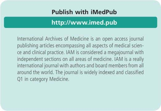 Publish with iMedPub http://www.imed.pub International Archives of Medicine is an open access journal publishing articles encompassing