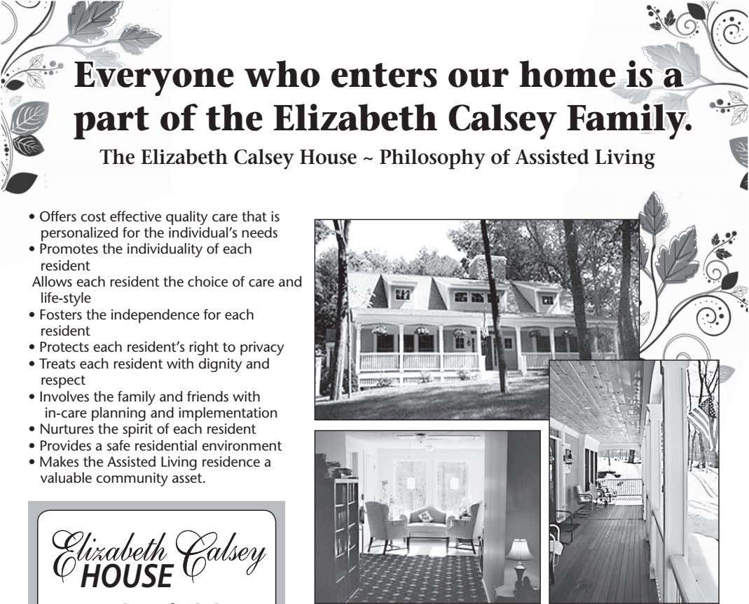 Everyone who enters our home is a part of the Elizabeth Calsey Family. The Elizabeth