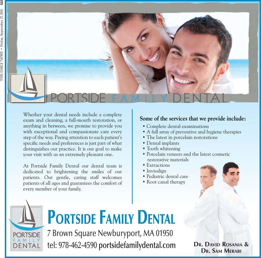 Whether your dental needs include a complete exam and cleaning, a full-mouth restoration, or anything