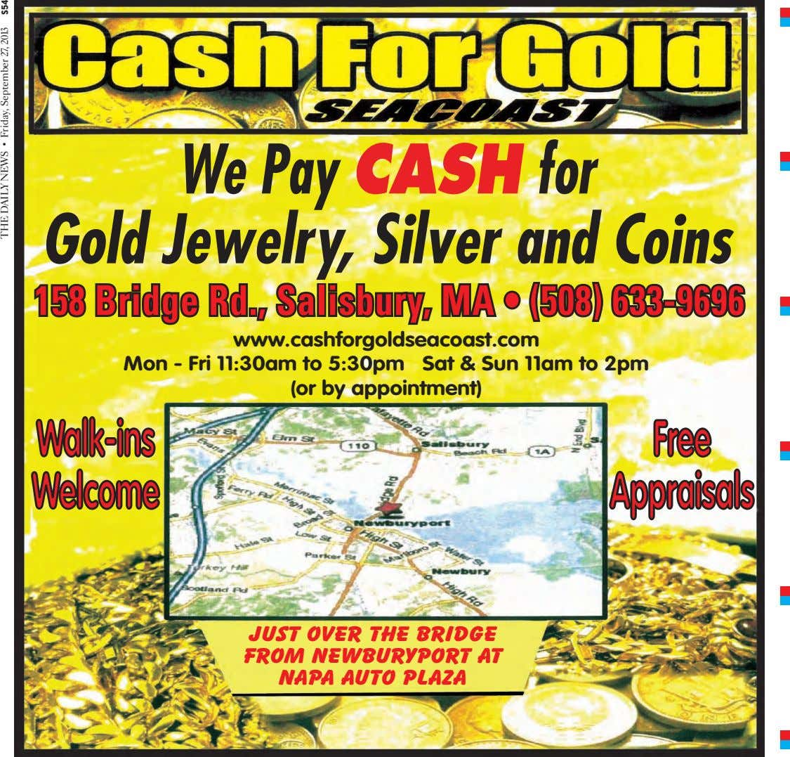 We Pay CASH for Gold Jewelry, Silver and Coins 158 Bridge Rd., Salisbury, MA •