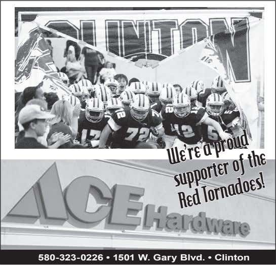 580-323-0226 • 1501 W. Gary Blvd. • Clinton We'reaproud supporter of the RedTornadoes!