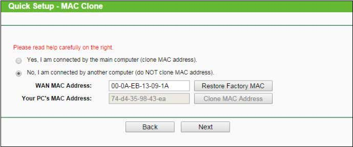 clone the MAC address or not, according to your situation. Figure 3-7 Quick Setup – MAC