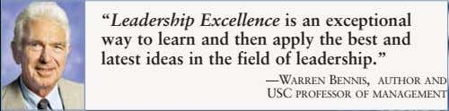 """Leadership Excellence is an exceptional way to learn and then apply the best and latest ideas"