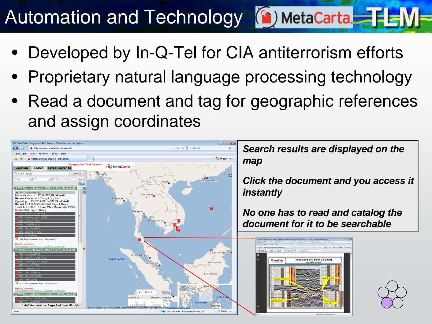 Automation and Technology • Developed by In-Q-Tel for CIA antiterrorism efforts • Proprietary natural language