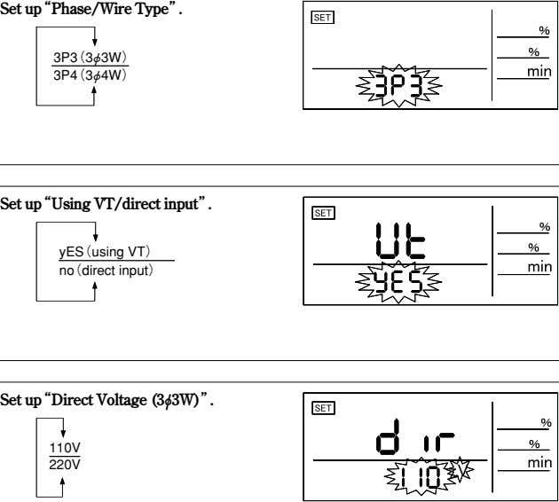 "Set up""Phase/Wire Type"". 3P3(3φ3W) 3P4(3φ4W) Set up""Using VT/direct input"". yES(using VT)"