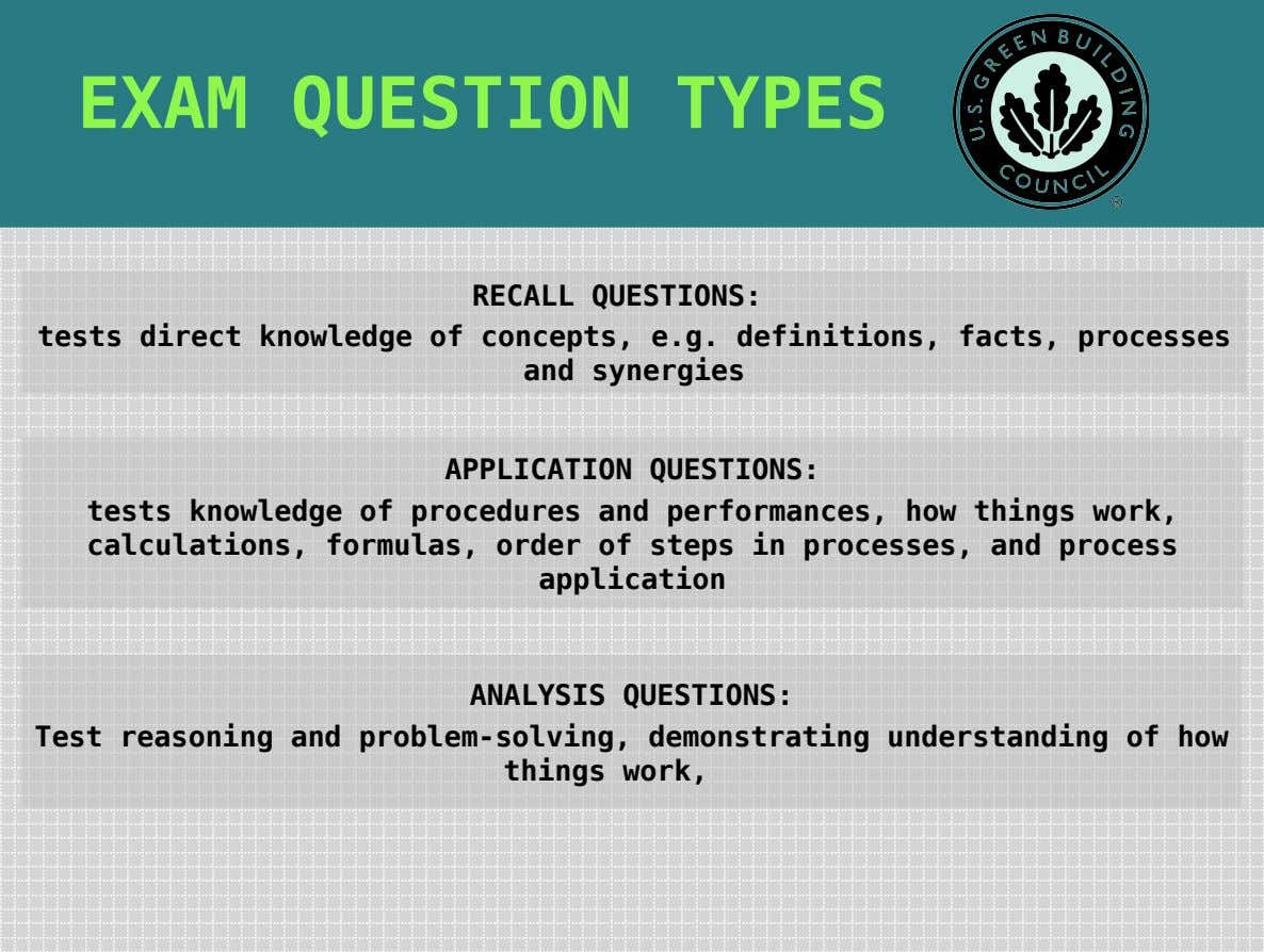 EXAM QUESTION TYPES RECALL QUESTIONS: tests direct knowledge of concepts, e.g. definitions, facts, processes and