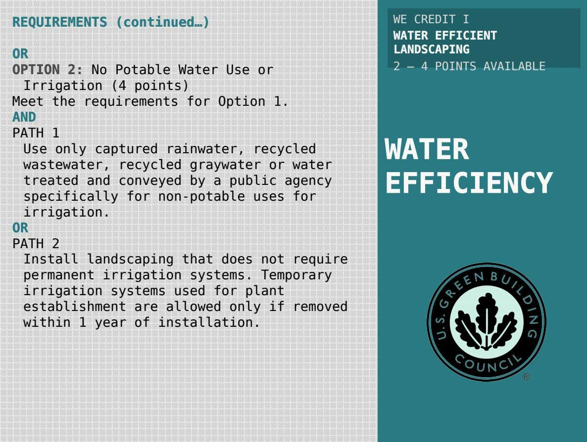 REQUIREMENTS (continued…) OR OPTION 2: No Potable Water Use or Irrigation (4 points) Meet the