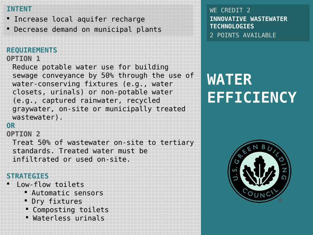 INTENT  Increase local aquifer recharge  Decrease demand on municipal plants WE CREDIT 2