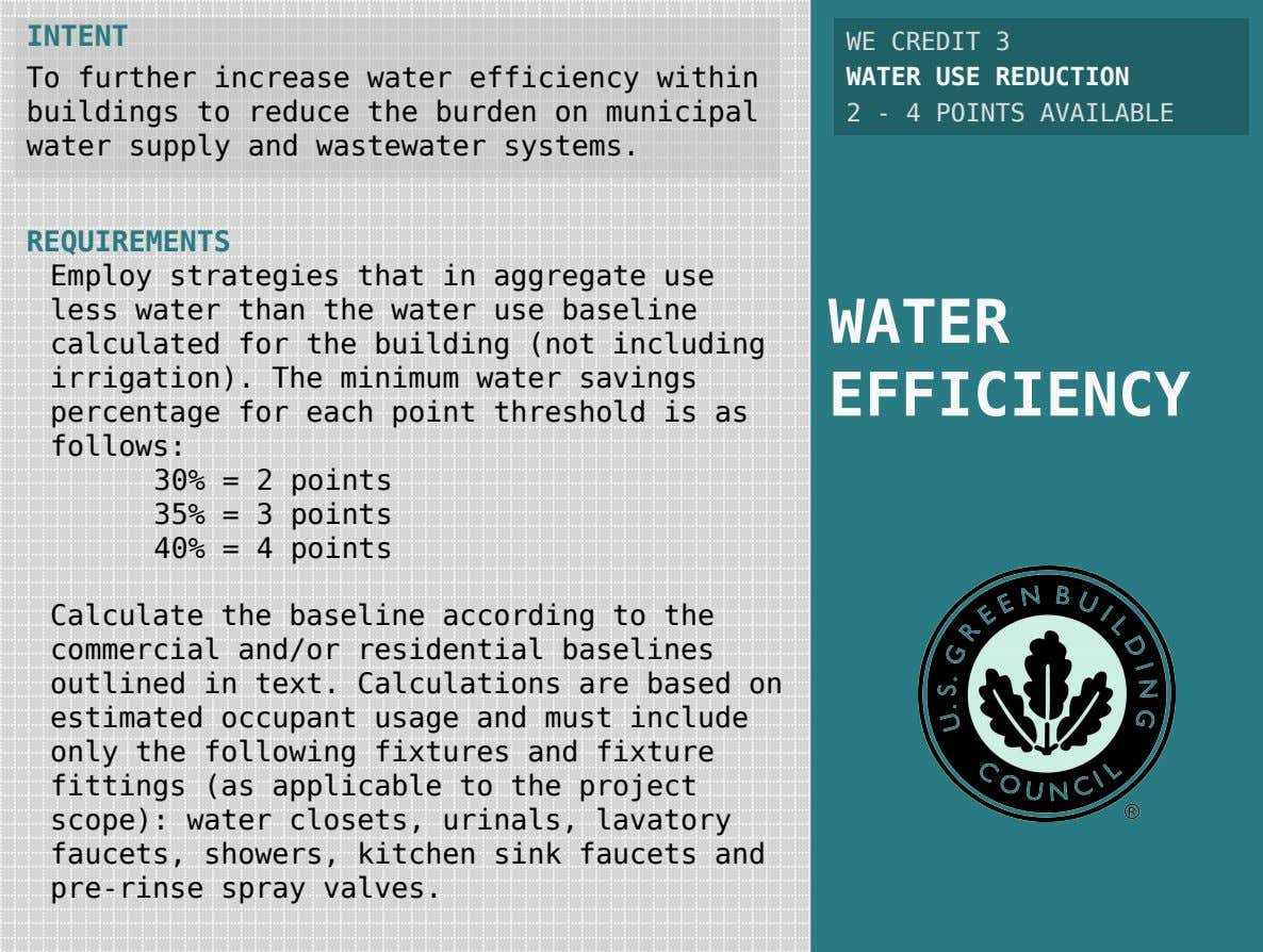 INTENT To further increase water efficiency within buildings to reduce the burden on municipal water
