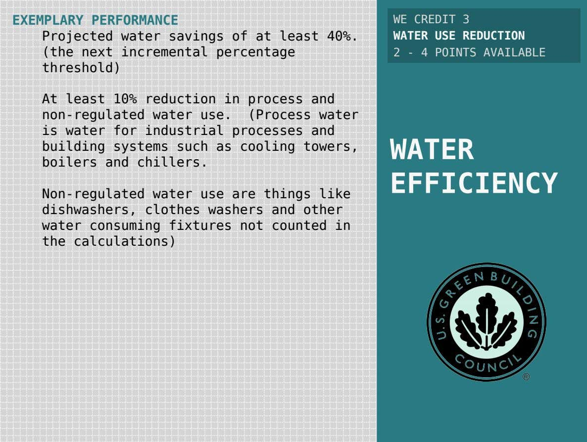 EXEMPLARY PERFORMANCE Projected water savings of at least 40%. (the next incremental percentage threshold) WE