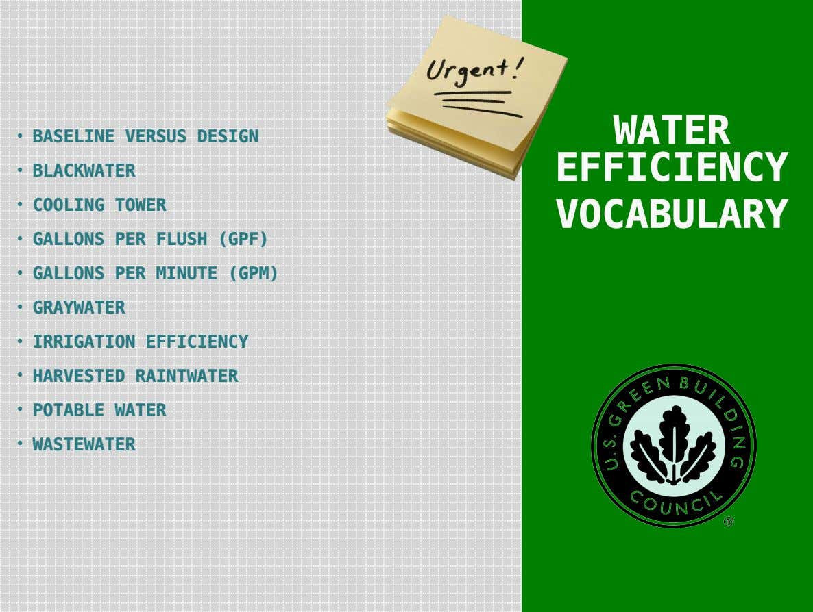 WATER • BASELINE VERSUS DESIGN EFFICIENCY • BLACKWATER • COOLING TOWER VOCABULARY • GALLONS PER