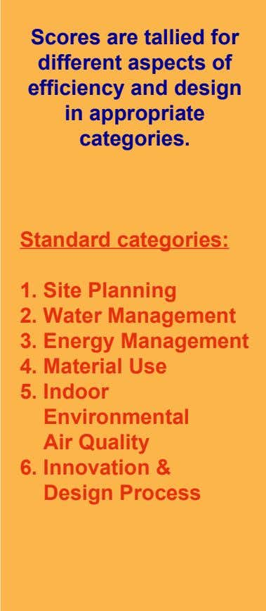 Scores are tallied for different aspects of efficiency and design in appropriate categories. Standard categories: