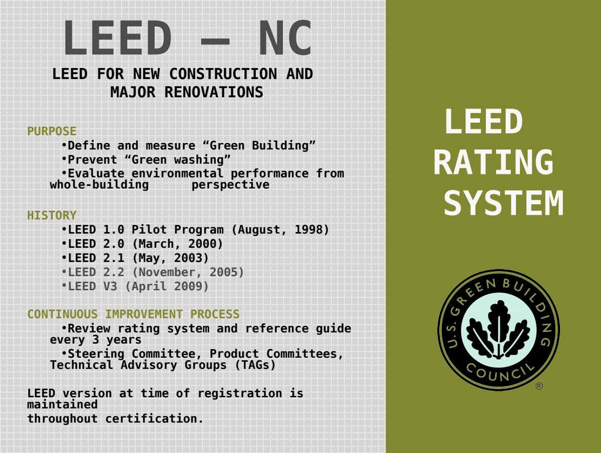 LEED – NC LEED FOR NEW CONSTRUCTION AND MAJOR RENOVATIONS LEED PURPOSE •Define and measure