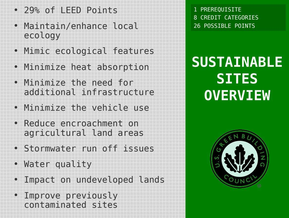 • 29% of LEED Points 1 PREREQUISITE 8 CREDIT CATEGORIES • Maintain/enhance local ecology 26