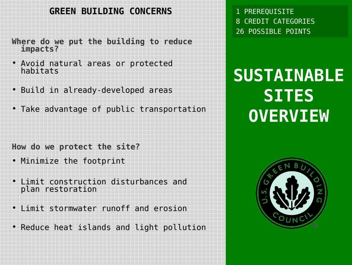 GREEN BUILDING CONCERNS 1 PREREQUISITE 8 CREDIT CATEGORIES 26 POSSIBLE POINTS Where do we put