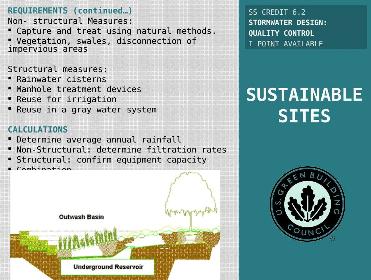 REQUIREMENTS (continued…) Non- structural Measures: SS CREDIT 6.2 STORMWATER DESIGN:  Capture and treat using