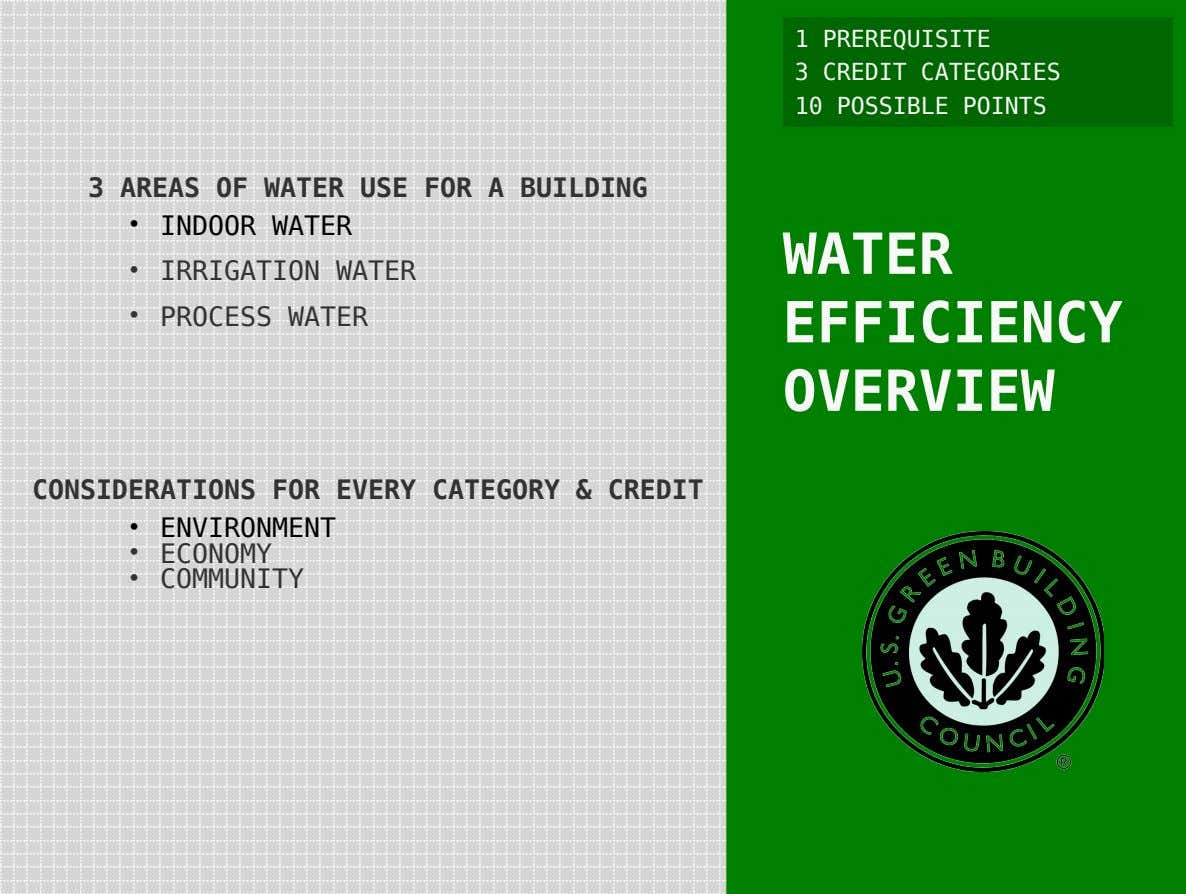 1 PREREQUISITE 3 CREDIT CATEGORIES 10 POSSIBLE POINTS 3 AREAS OF WATER USE FOR A
