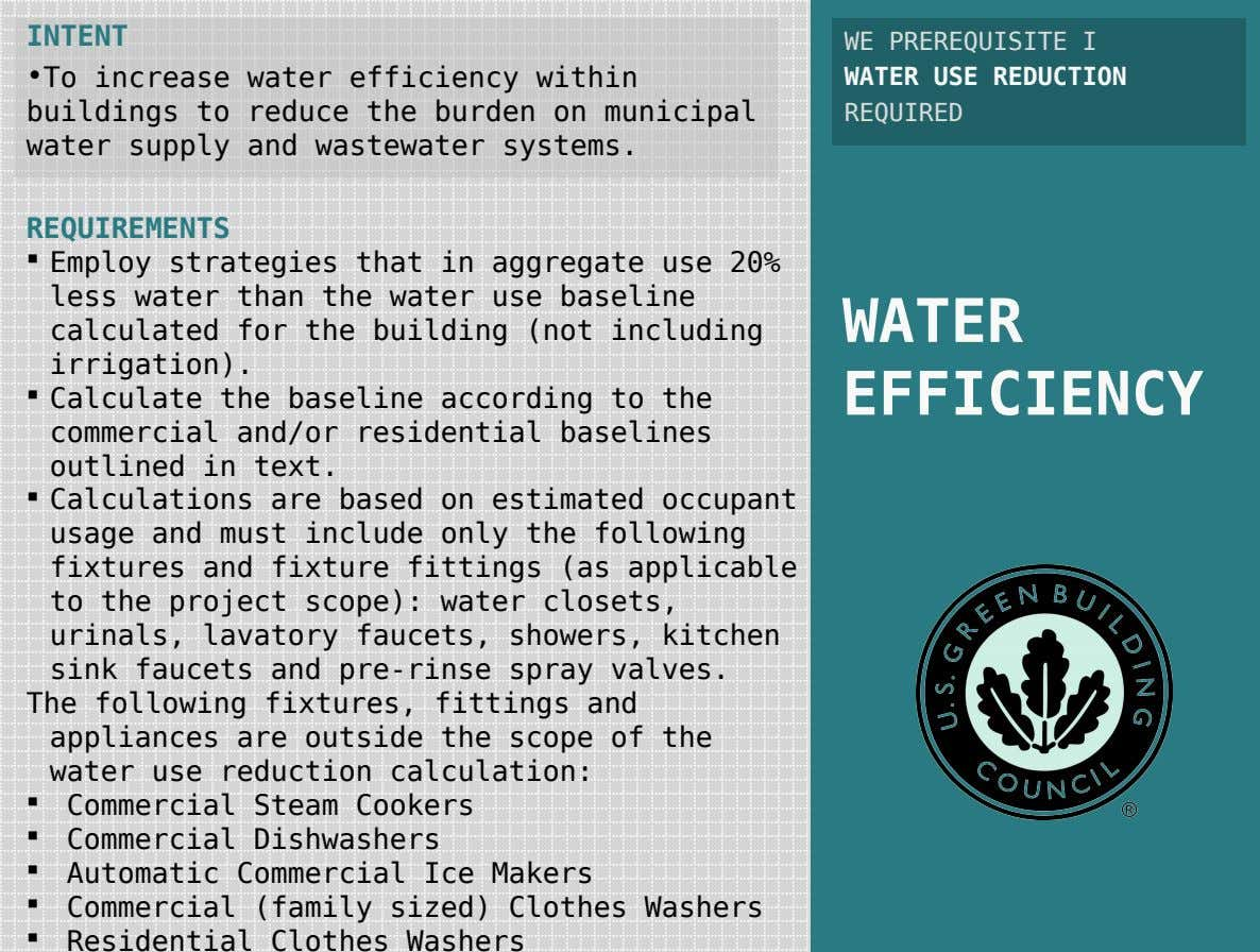 INTENT •To increase water efficiency within buildings to reduce the burden on municipal water supply