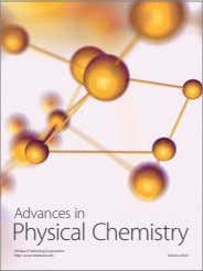 Advances in Physical Chemistry Hindawi Publishing Corporation http://www.hindawi.com Volume 2014