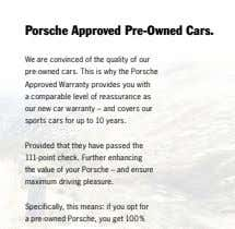 ­Porsche­Approved­Pre-Owned­Cars. We are convinced of the quality of our pre-owned cars. This is why the