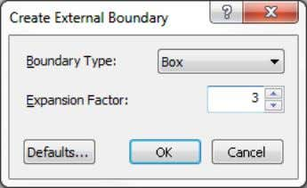 the external boundary. Select: Boundaries  Add External We will use the default settings of Boundary