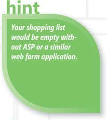 Your shopping list would be empty with- out ASP or a similar web form application.