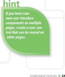 If you have com- mon user interface components on multiple pages, create a user con-