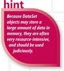 Because DataSet objects may store a large amount of data in memory, they are often